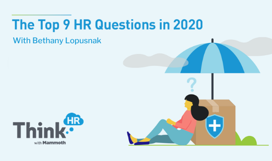 """""""The Top 9 Hr Questions in 2020"""" Cover Photo. Includes illustration of a woman asking a question and the ThinkHR with Mammoth Logo."""